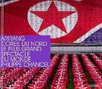 Arirang, Corée du Nord, le plus grand spectacle du monde