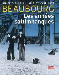 Beaubourg : les années saltimbanques