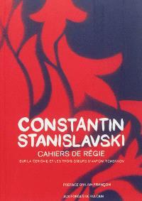 Cahiers de régie pour La cerisaie et Les trois soeurs d'Anton Tchekhov