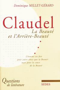 Claudel : la beauté et l'arrière-beauté