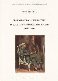 Claudel et la mise en scène : autour de L'annonce faite à Marie, 1912-1955