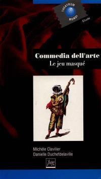 Commedia dell'arte : le jeu masqué