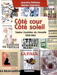 Côté cour, côté soleil : Théâtre quotidien de Marseille, 1956-1964