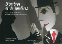 D'ombres et de lumières : Festival mondial des Théâtres de marionnettes de Charleville-Mézières