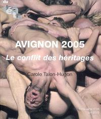 Du théâtre, hors série. n° 16, Avignon 2005, le conflit des héritages