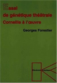 Essai de génétique théâtrale : Corneille et l'oeuvre