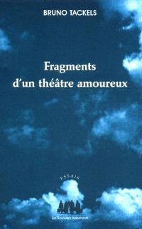 Fragments d'un théâtre amoureux