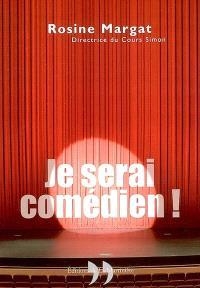 Je serai comédien !