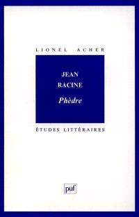 Jean Racine : Phèdre