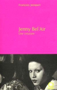 Jenny Bel'Air : une créature