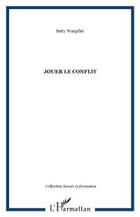 Jouer le conflit : pratiques de théâtre-forum