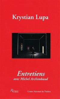 Krystian Lupa : entretien avec Michel Archimbaud