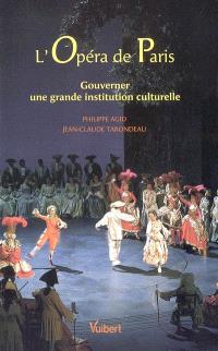 L'Opéra de Paris : gouverner une grande institution culturelle