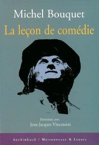 La leçon de comédie : entretiens avec Jean-Jacques Vincensini