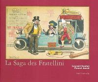 La saga des Fratellini : des aventures extraordinaires de trois frères qui révolutionnèrent le rire : une saga imaginaire à travers l'Europe, basée sur des faits authentiques de 1912 à 1926