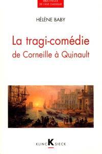 La tragi-comédie : de Corneille à Quinault