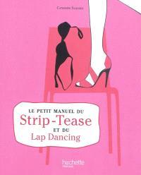 Le petit manuel du strip-tease et du lap dancing