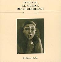Le silence des mimes blancs