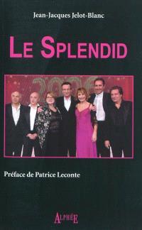 Le Splendid : histoire inachevée : Josiane Balasko, Michel Blanc, Marie-Anne Chazel, Christian Clavier, Gérard Jugnot, Thierry Lhermitte