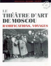 Le Théâtre d'art de Moscou : ramifications, voyages