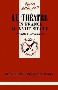 Le Théâtre en France au 18e siècle