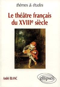 Le théâtre français au XVIIIe sicècle