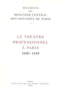 Le théâtre professionnel à Paris, 1600-1649