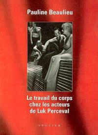 Le travail du corps chez les acteurs de Luk Perceval