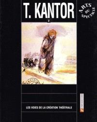 Les Voies de la création théâtrale. Volume 18, T. Kantor 2