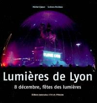 Lumières de Lyon : 8 décembre, fêtes des lumières