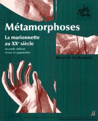 Métamorphoses : la marionnette au XXe siècle