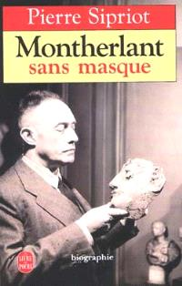 Montherlant sans masque : biographie : 1895-1972