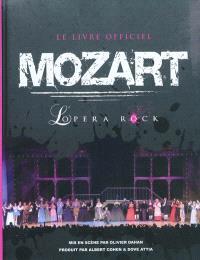 Mozart, l'opéra rock : le livre officiel