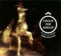 Ô cirque par amour