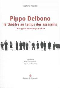 Pippo Delbono, le théâtre au temps des assassins : une approche ethnographique