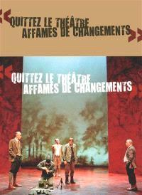 Quittez le théâtre affamés de changement : 12 saisons à la Colline avec Alain Françon
