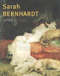 Sarah Bernhardt : itinéraire d'une divine