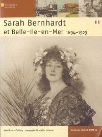 Sarah Bernhardt et Belle-Ile-en-Mer (1894-1923) : quand l'infatigable se reposait...