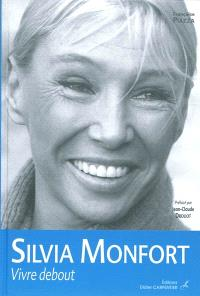 Silvia Monfort : vivre debout
