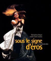 Sous le signe d'Eros : Mariaelena Roqué exalte Carles Santos : 150 costumes de scène