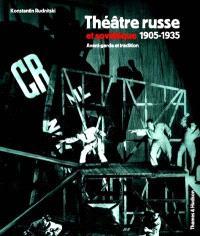 Théâtre russe et soviétique (1905-1935) : avant-garde et tradition