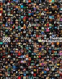 Théâtre Vidy-Lausanne : espace théâtral européen, les années 2004-2009
