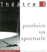 Théâtre(s) en Bretagne. n° 23, Produire un spectacle