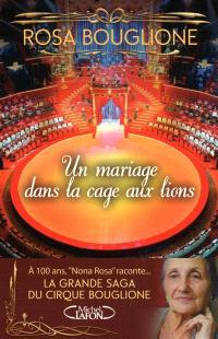 Un mariage dans la cage aux lions : la grande saga du cirque Bouglione