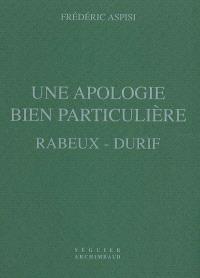 Une apologie bien particulière, Rabeux-Durif