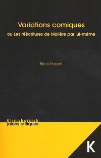 Variations comiques : ou les réécritures de Molière par lui-même