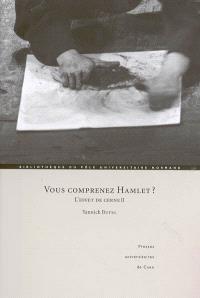 Vous comprenez Hamlet ? : l'effet de cerne II