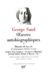 Oeuvres autobiographiques. Volume 2, Histoire de ma vie