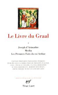 Le livre du Graal. Volume 1