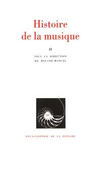 Histoire de la musique. Volume 2, Du 18e siècle à nos jours